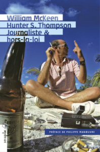 Hunter S. Thompson. Journaliste & hors-la-loi