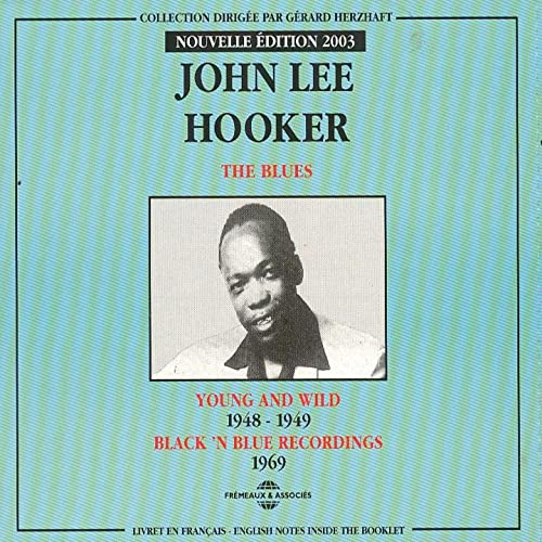 John Lee Hooker: Young and Wild (1948-1949) - Black & Blue Recordings (1969)